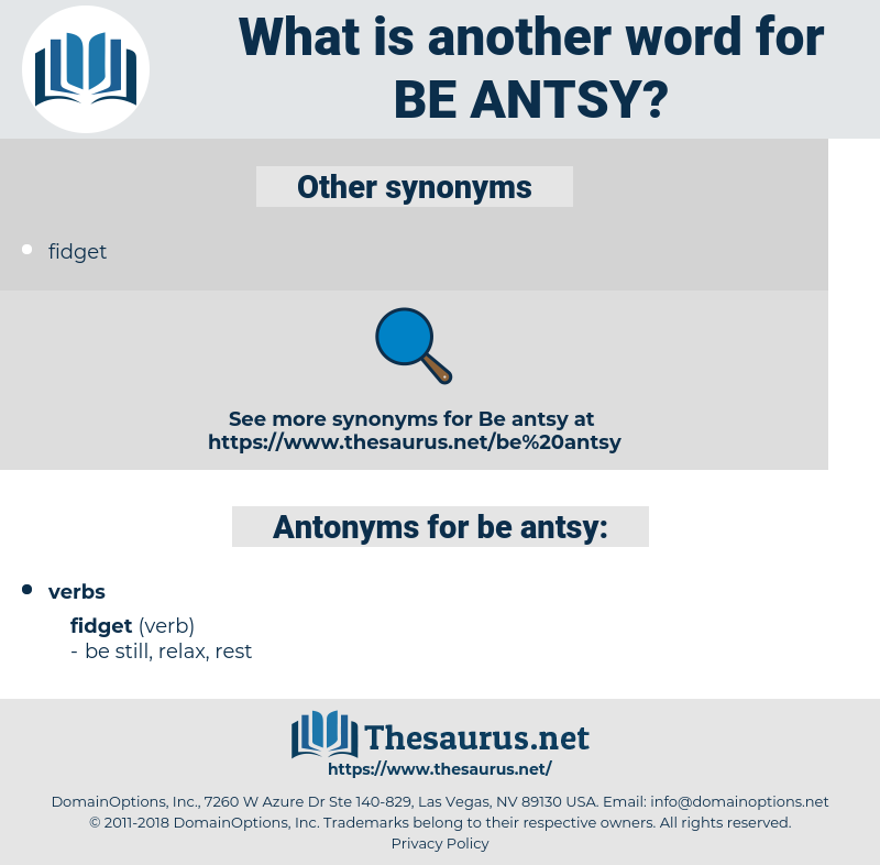 be antsy, synonym be antsy, another word for be antsy, words like be antsy, thesaurus be antsy