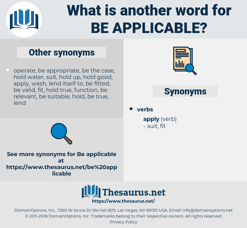 be applicable, synonym be applicable, another word for be applicable, words like be applicable, thesaurus be applicable