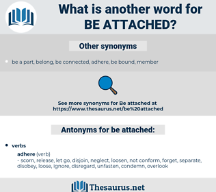 be attached, synonym be attached, another word for be attached, words like be attached, thesaurus be attached