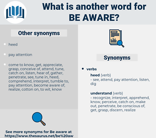 be aware, synonym be aware, another word for be aware, words like be aware, thesaurus be aware
