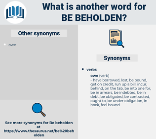 be beholden, synonym be beholden, another word for be beholden, words like be beholden, thesaurus be beholden