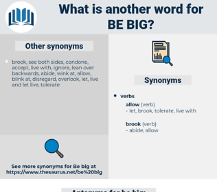 be big, synonym be big, another word for be big, words like be big, thesaurus be big