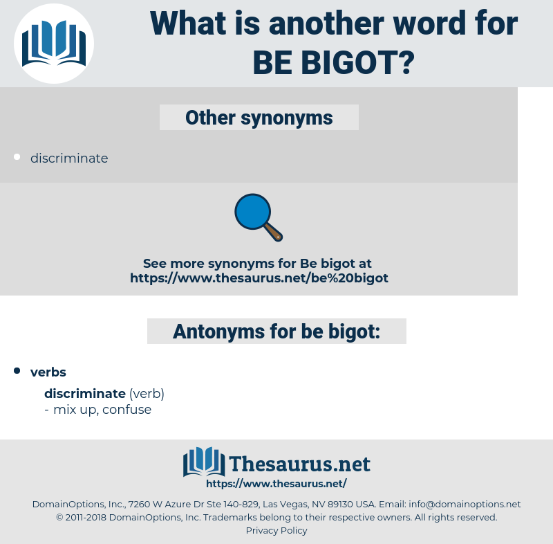 be bigot, synonym be bigot, another word for be bigot, words like be bigot, thesaurus be bigot