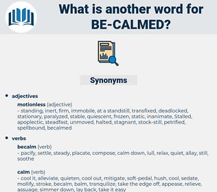 be calmed, synonym be calmed, another word for be calmed, words like be calmed, thesaurus be calmed