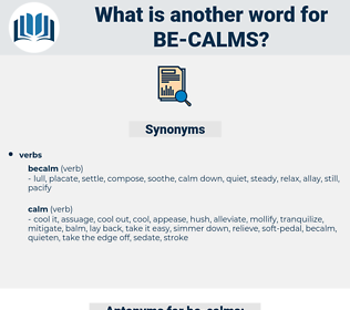 be-calms, synonym be-calms, another word for be-calms, words like be-calms, thesaurus be-calms