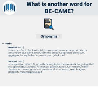 be came, synonym be came, another word for be came, words like be came, thesaurus be came