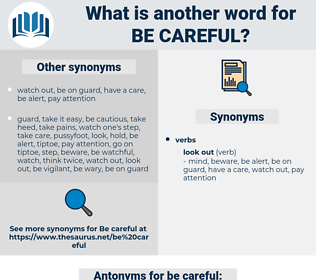 be careful, synonym be careful, another word for be careful, words like be careful, thesaurus be careful