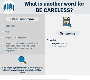 be careless, synonym be careless, another word for be careless, words like be careless, thesaurus be careless