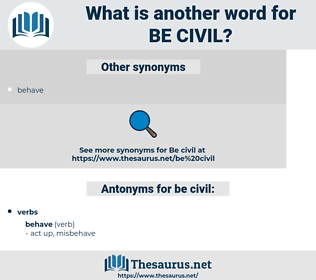 be civil, synonym be civil, another word for be civil, words like be civil, thesaurus be civil