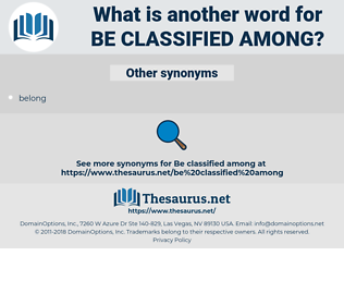 be classified among, synonym be classified among, another word for be classified among, words like be classified among, thesaurus be classified among