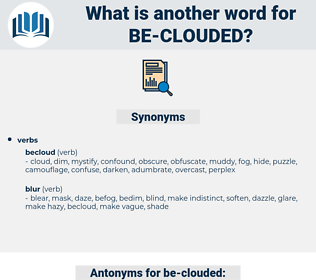 be clouded, synonym be clouded, another word for be clouded, words like be clouded, thesaurus be clouded