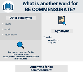 be commensurate, synonym be commensurate, another word for be commensurate, words like be commensurate, thesaurus be commensurate