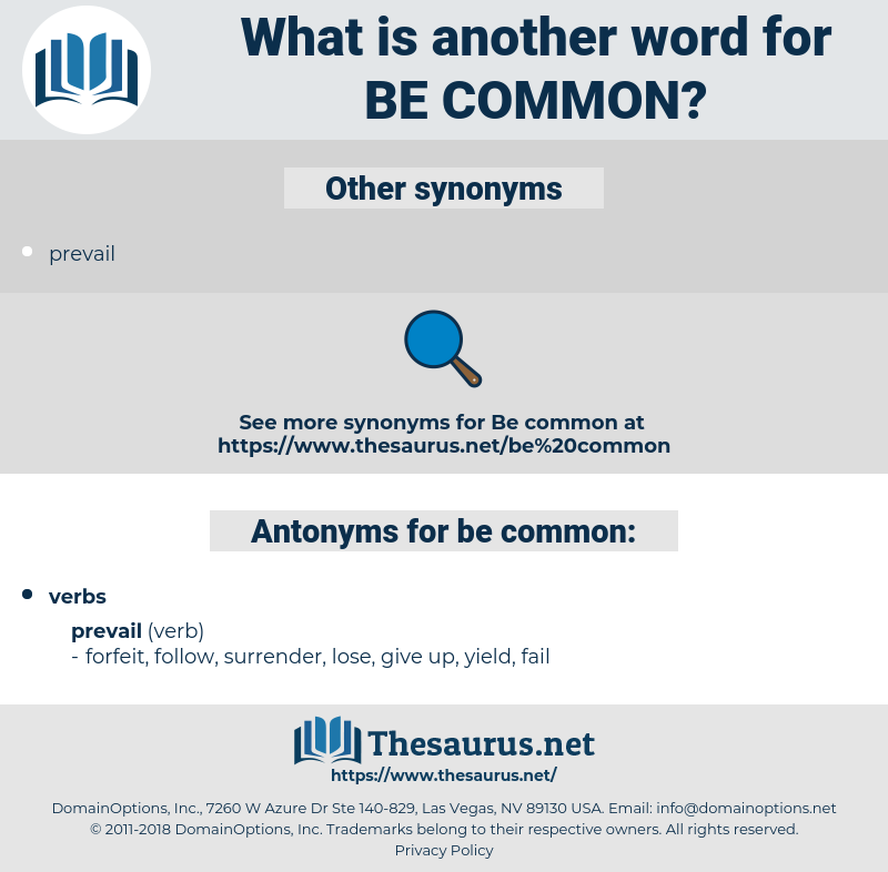 be common, synonym be common, another word for be common, words like be common, thesaurus be common