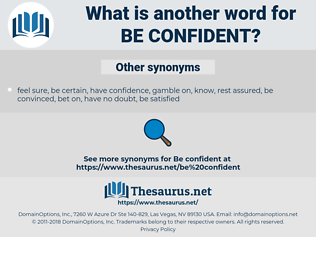 be confident, synonym be confident, another word for be confident, words like be confident, thesaurus be confident