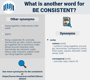 be consistent, synonym be consistent, another word for be consistent, words like be consistent, thesaurus be consistent