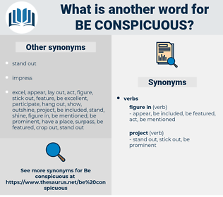 be conspicuous, synonym be conspicuous, another word for be conspicuous, words like be conspicuous, thesaurus be conspicuous