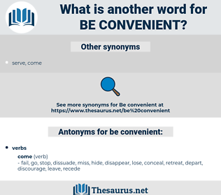 be convenient, synonym be convenient, another word for be convenient, words like be convenient, thesaurus be convenient