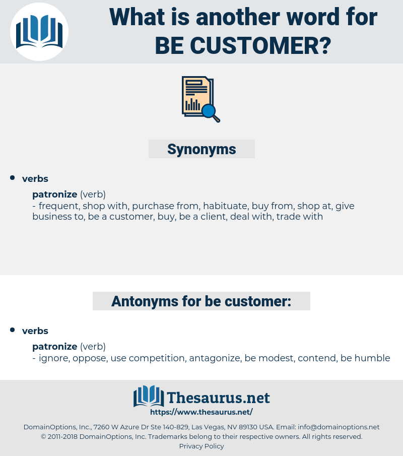 be customer, synonym be customer, another word for be customer, words like be customer, thesaurus be customer