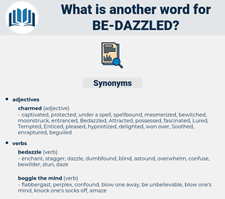 be-dazzled, synonym be-dazzled, another word for be-dazzled, words like be-dazzled, thesaurus be-dazzled