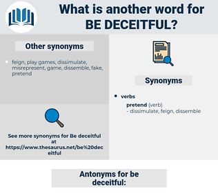 be deceitful, synonym be deceitful, another word for be deceitful, words like be deceitful, thesaurus be deceitful