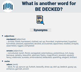 be decked, synonym be decked, another word for be decked, words like be decked, thesaurus be decked