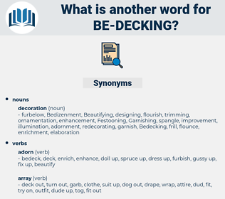 be-decking, synonym be-decking, another word for be-decking, words like be-decking, thesaurus be-decking