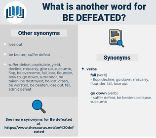 be defeated, synonym be defeated, another word for be defeated, words like be defeated, thesaurus be defeated