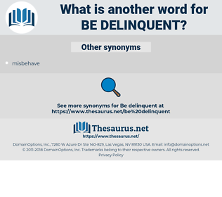 be delinquent, synonym be delinquent, another word for be delinquent, words like be delinquent, thesaurus be delinquent