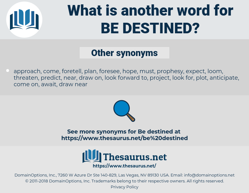 be destined, synonym be destined, another word for be destined, words like be destined, thesaurus be destined