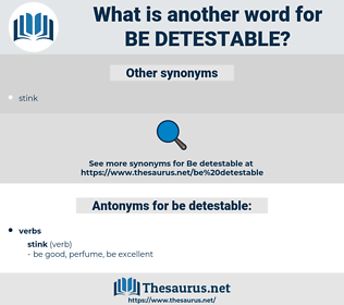 be detestable, synonym be detestable, another word for be detestable, words like be detestable, thesaurus be detestable