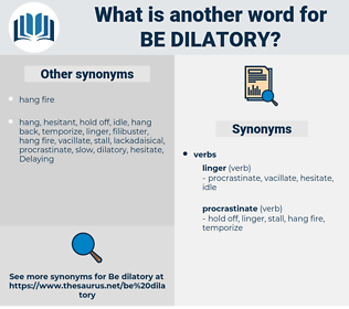 be dilatory, synonym be dilatory, another word for be dilatory, words like be dilatory, thesaurus be dilatory