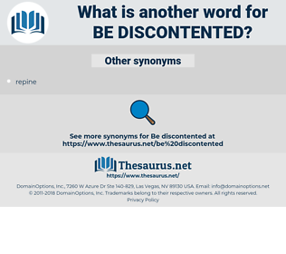 be discontented, synonym be discontented, another word for be discontented, words like be discontented, thesaurus be discontented