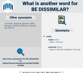 be dissimilar, synonym be dissimilar, another word for be dissimilar, words like be dissimilar, thesaurus be dissimilar