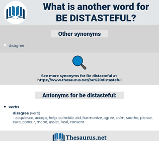 be distasteful, synonym be distasteful, another word for be distasteful, words like be distasteful, thesaurus be distasteful