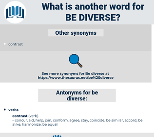 be diverse, synonym be diverse, another word for be diverse, words like be diverse, thesaurus be diverse