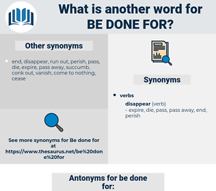 be done for, synonym be done for, another word for be done for, words like be done for, thesaurus be done for