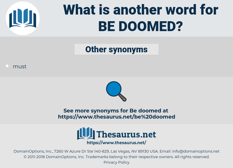 be doomed, synonym be doomed, another word for be doomed, words like be doomed, thesaurus be doomed
