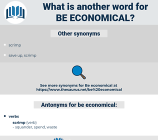 be economical, synonym be economical, another word for be economical, words like be economical, thesaurus be economical