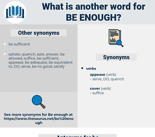 be enough, synonym be enough, another word for be enough, words like be enough, thesaurus be enough