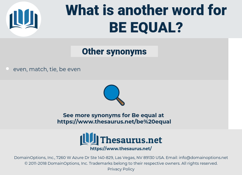 be equal, synonym be equal, another word for be equal, words like be equal, thesaurus be equal