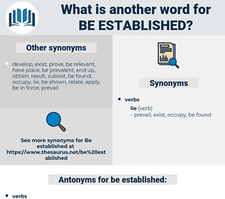 be established, synonym be established, another word for be established, words like be established, thesaurus be established