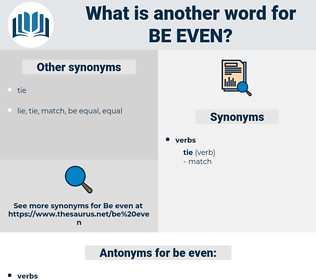 be even, synonym be even, another word for be even, words like be even, thesaurus be even
