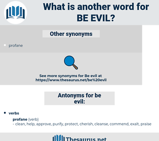 be evil, synonym be evil, another word for be evil, words like be evil, thesaurus be evil