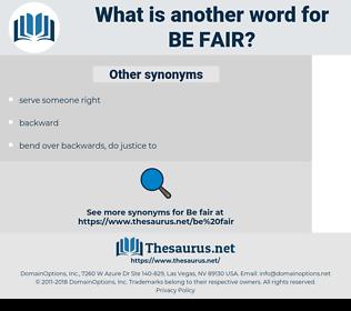 be fair, synonym be fair, another word for be fair, words like be fair, thesaurus be fair