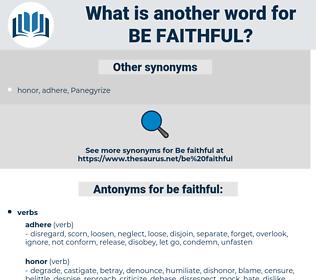 be faithful, synonym be faithful, another word for be faithful, words like be faithful, thesaurus be faithful