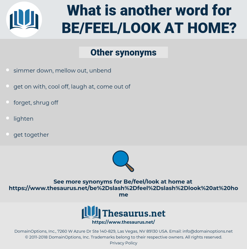 be/feel/look at home, synonym be/feel/look at home, another word for be/feel/look at home, words like be/feel/look at home, thesaurus be/feel/look at home