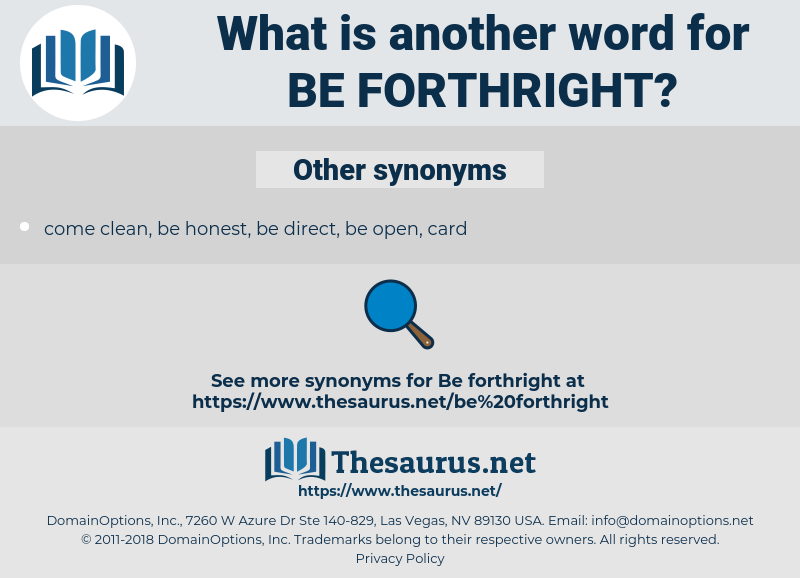 be forthright, synonym be forthright, another word for be forthright, words like be forthright, thesaurus be forthright