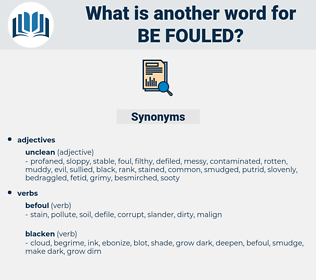be-fouled, synonym be-fouled, another word for be-fouled, words like be-fouled, thesaurus be-fouled