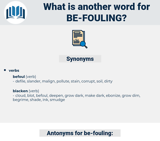 be-fouling, synonym be-fouling, another word for be-fouling, words like be-fouling, thesaurus be-fouling