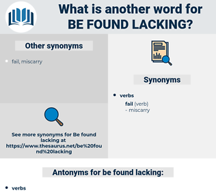 be found lacking, synonym be found lacking, another word for be found lacking, words like be found lacking, thesaurus be found lacking
